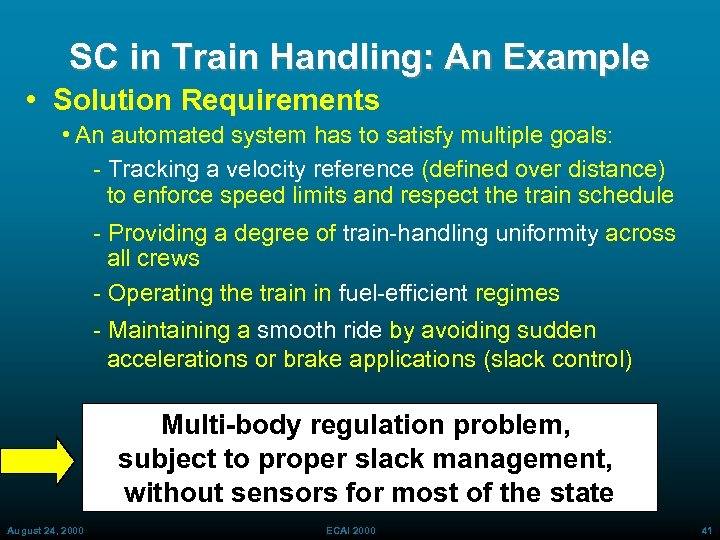 SC in Train Handling: An Example • Solution Requirements • An automated system has