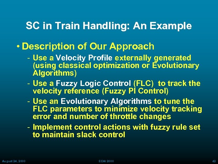 SC in Train Handling: An Example • Description of Our Approach Use a Velocity