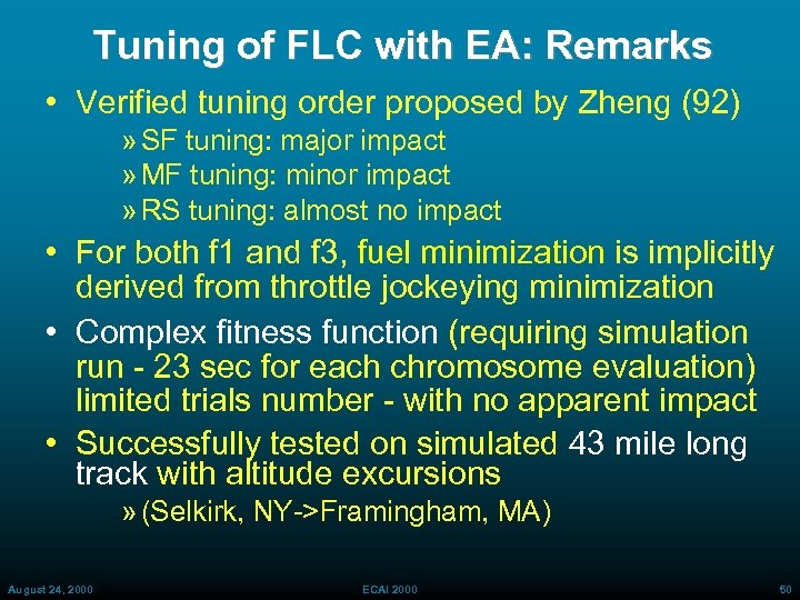 Tuning of FLC with EA: Remarks • Verified tuning order proposed by Zheng (92)
