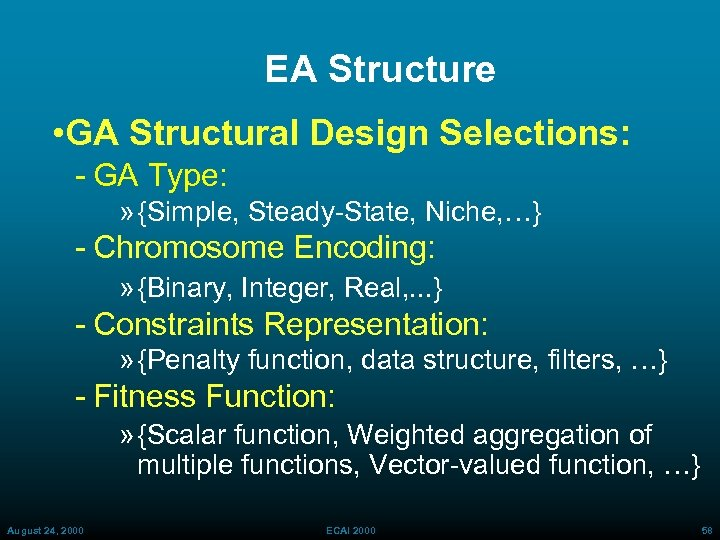EA Structure • GA Structural Design Selections: GA Type: » {Simple, Steady State, Niche,