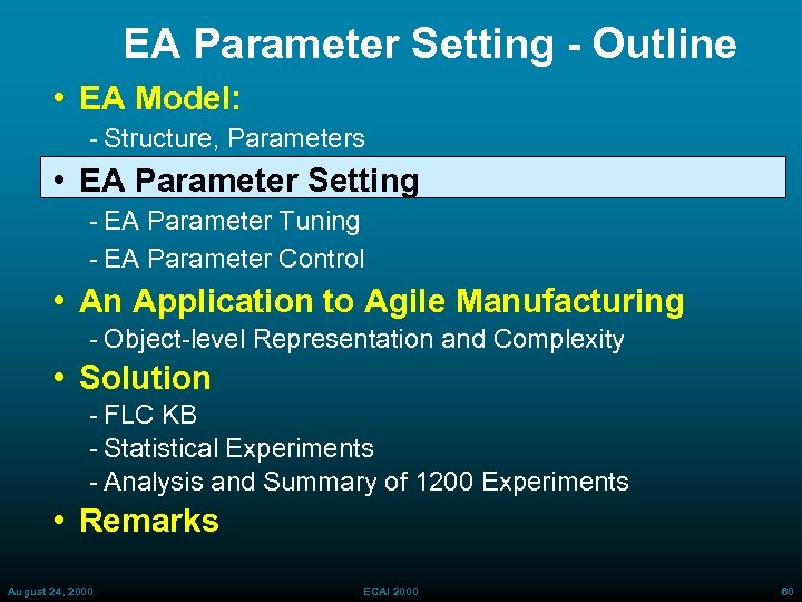 EA Parameter Setting - Outline • EA Model: Structure, Parameters • EA Parameter Setting