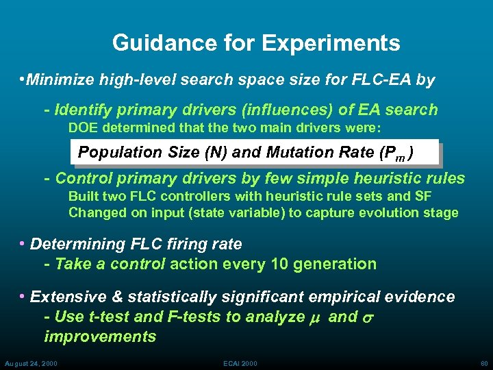 Guidance for Experiments • Minimize high-level search space size for FLC-EA by - Identify