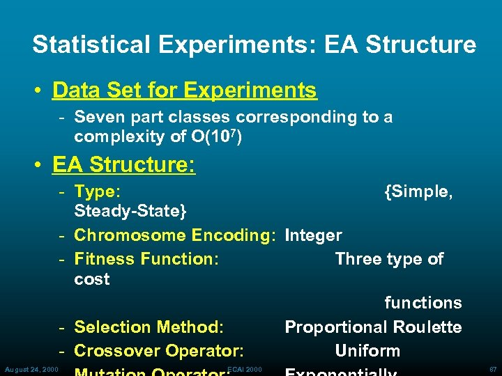 Statistical Experiments: EA Structure • Data Set for Experiments Seven part classes corresponding to