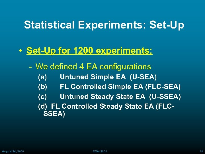 Statistical Experiments: Set-Up • Set-Up for 1200 experiments: We defined 4 EA configurations (a)