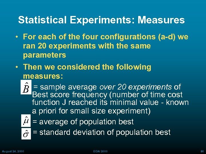 Statistical Experiments: Measures • For each of the four configurations (a-d) we ran 20
