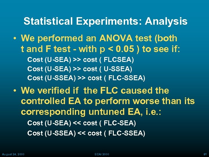 Statistical Experiments: Analysis • We performed an ANOVA test (both t and F test