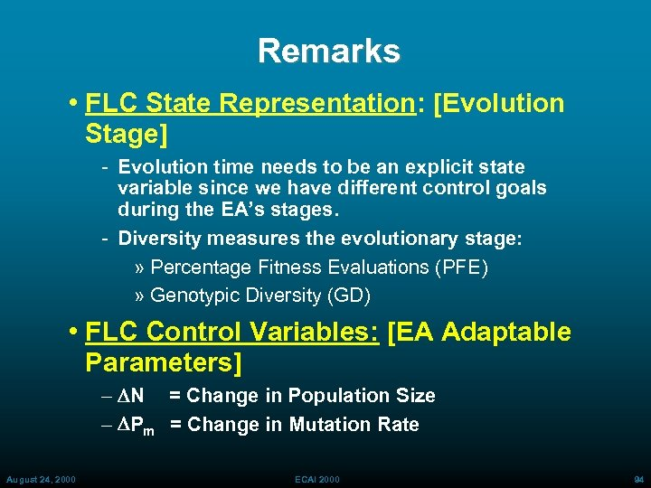 Remarks • FLC State Representation: [Evolution Stage] Evolution time needs to be an explicit