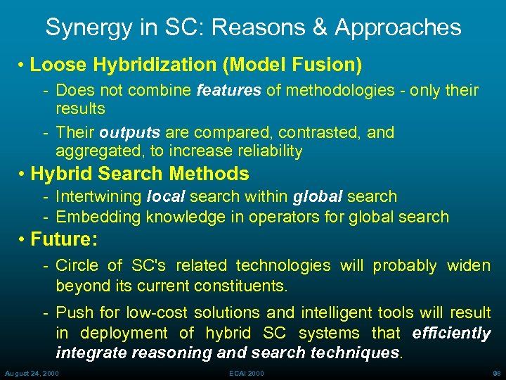 Synergy in SC: Reasons & Approaches • Loose Hybridization (Model Fusion) Does not combine