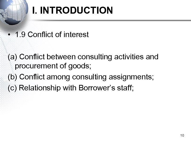 I. INTRODUCTION • 1. 9 Conflict of interest (a) Conflict between consulting activities and