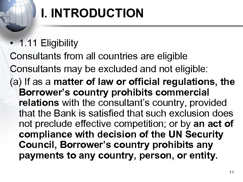 I. INTRODUCTION • 1. 11 Eligibility Consultants from all countries are eligible Consultants may