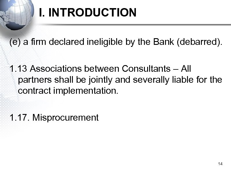 I. INTRODUCTION (e) a firm declared ineligible by the Bank (debarred). 1. 13 Associations