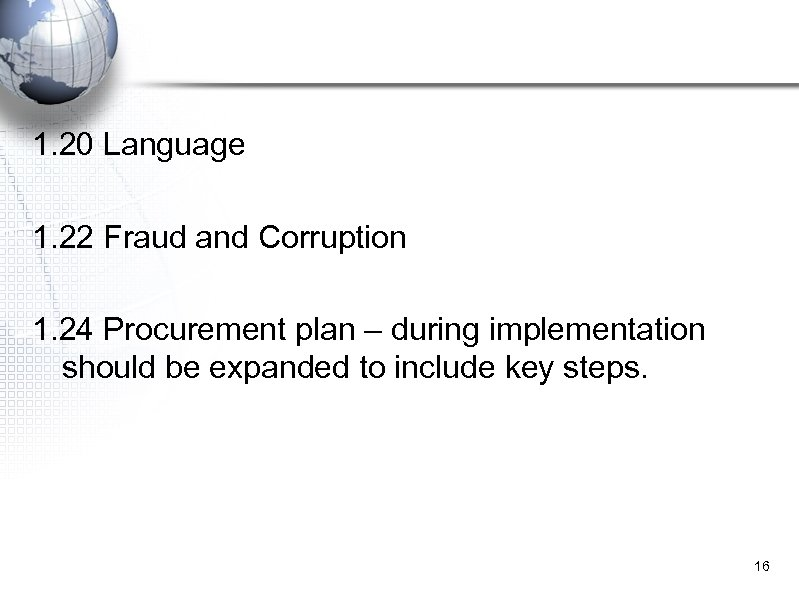 1. 20 Language 1. 22 Fraud and Corruption 1. 24 Procurement plan – during