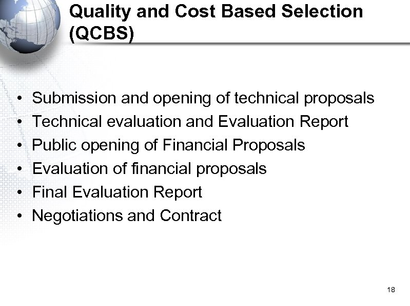 Quality and Cost Based Selection (QCBS) • • • Submission and opening of technical