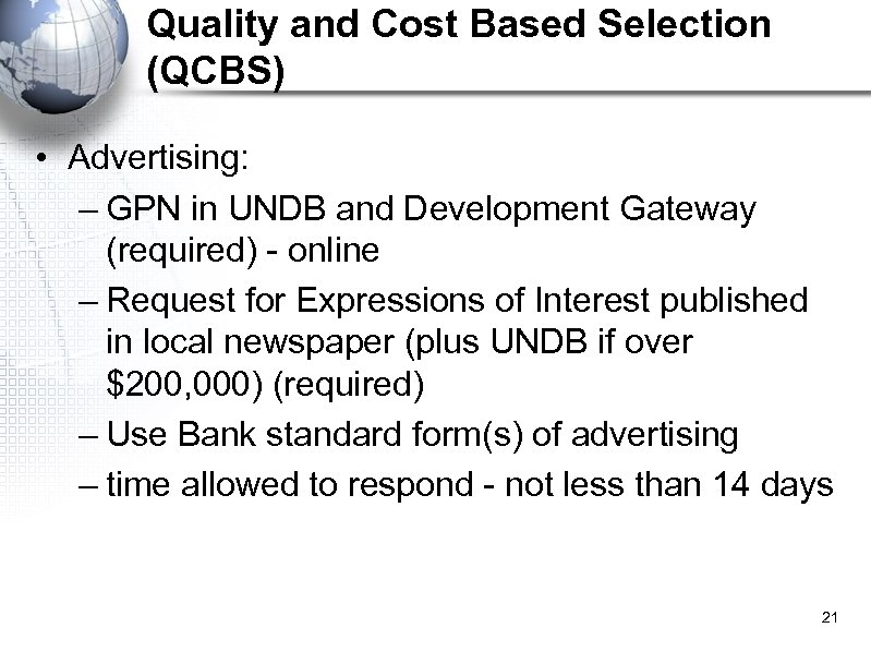 Quality and Cost Based Selection (QCBS) • Advertising: – GPN in UNDB and Development