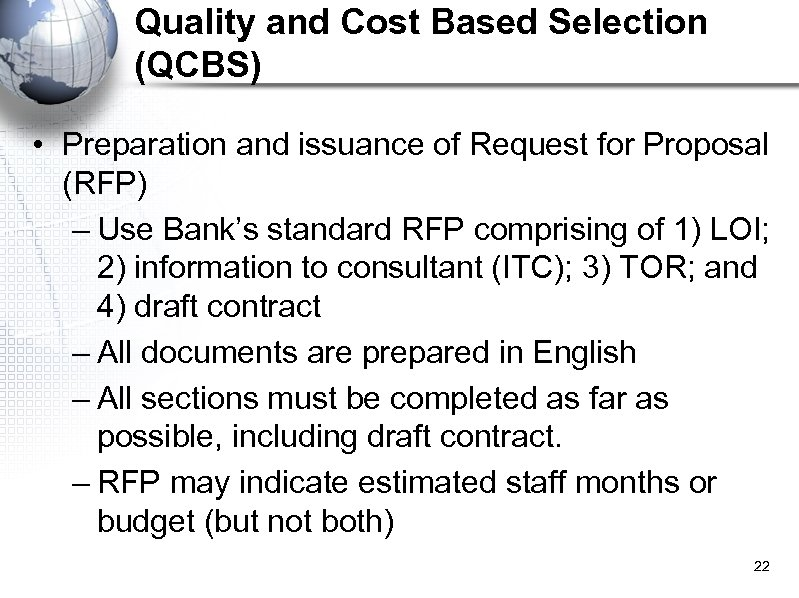 Quality and Cost Based Selection (QCBS) • Preparation and issuance of Request for Proposal