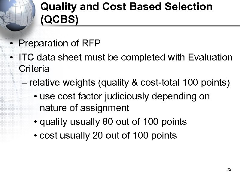 Quality and Cost Based Selection (QCBS) • Preparation of RFP • ITC data sheet