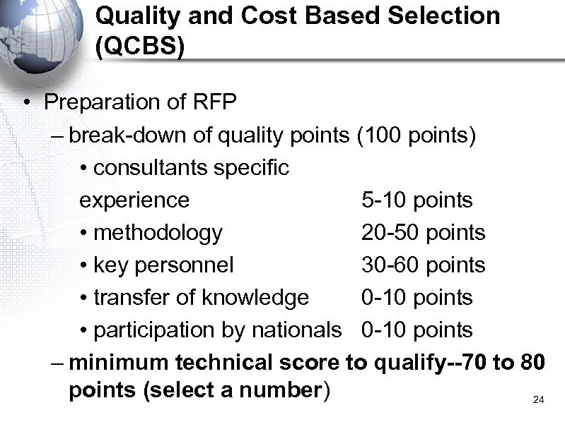 Quality and Cost Based Selection (QCBS) • Preparation of RFP – break-down of quality
