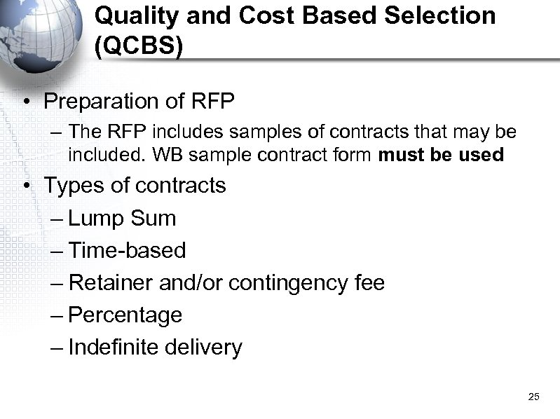 Quality and Cost Based Selection (QCBS) • Preparation of RFP – The RFP includes