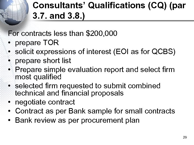 Consultants' Qualifications (CQ) (par 3. 7. and 3. 8. ) For contracts less than