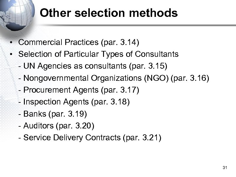 Other selection methods • Commercial Practices (par. 3. 14) • Selection of Particular Types