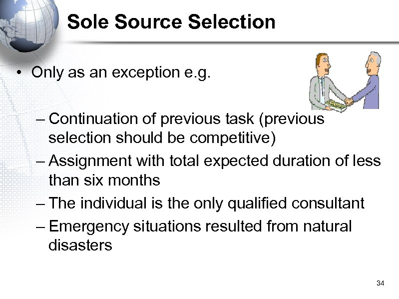 Sole Source Selection • Only as an exception e. g. – Continuation of previous