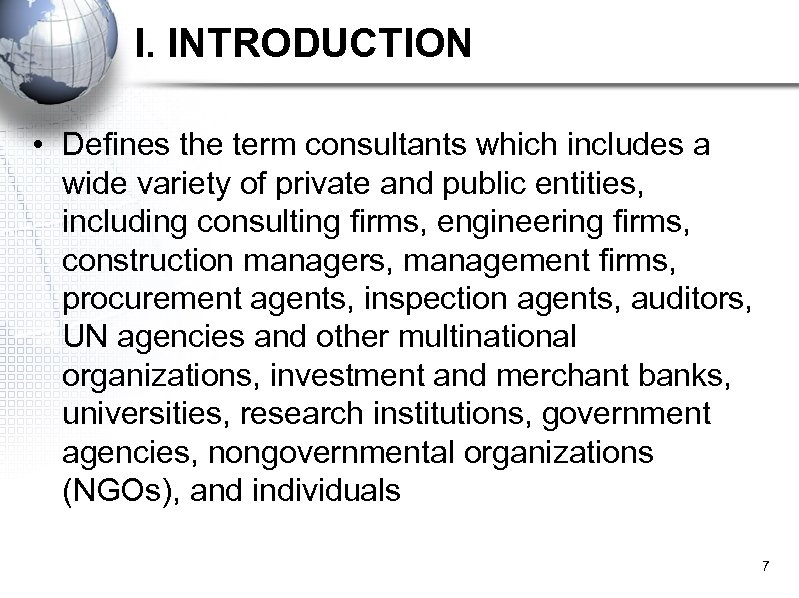 I. INTRODUCTION • Defines the term consultants which includes a wide variety of private