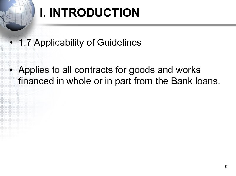 I. INTRODUCTION • 1. 7 Applicability of Guidelines • Applies to all contracts for