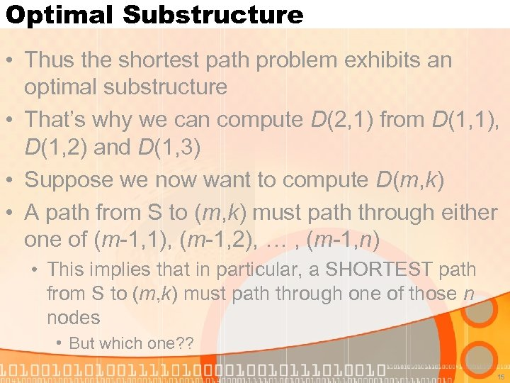 Optimal Substructure • Thus the shortest path problem exhibits an optimal substructure • That's