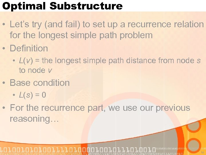 Optimal Substructure • Let's try (and fail) to set up a recurrence relation for