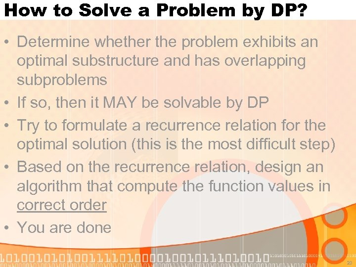How to Solve a Problem by DP? • Determine whether the problem exhibits an