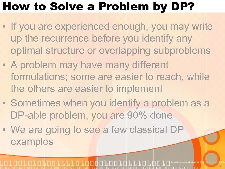 How to Solve a Problem by DP? • If you are experienced enough, you