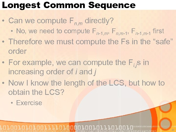 Longest Common Sequence • Can we compute Fn, m directly? • No, we need
