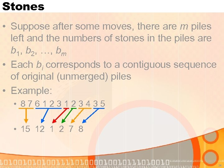 Stones • Suppose after some moves, there are m piles left and the numbers