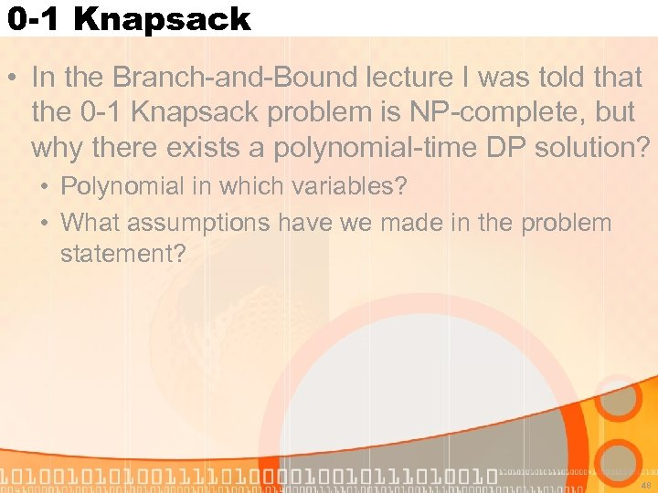 0 -1 Knapsack • In the Branch-and-Bound lecture I was told that the 0