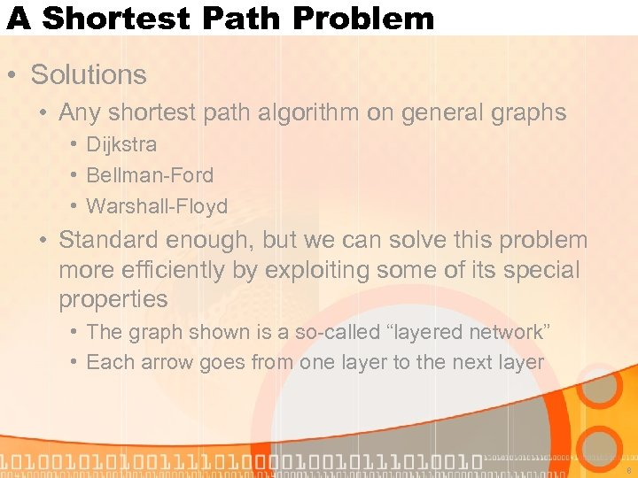 A Shortest Path Problem • Solutions • Any shortest path algorithm on general graphs