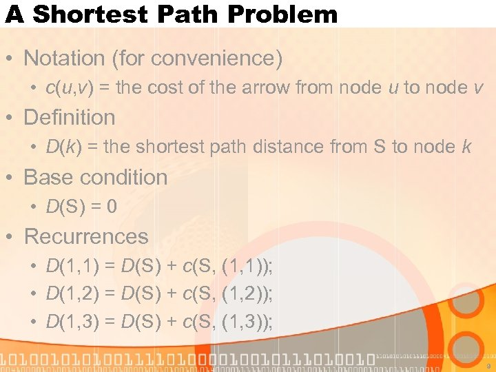 A Shortest Path Problem • Notation (for convenience) • c(u, v) = the cost