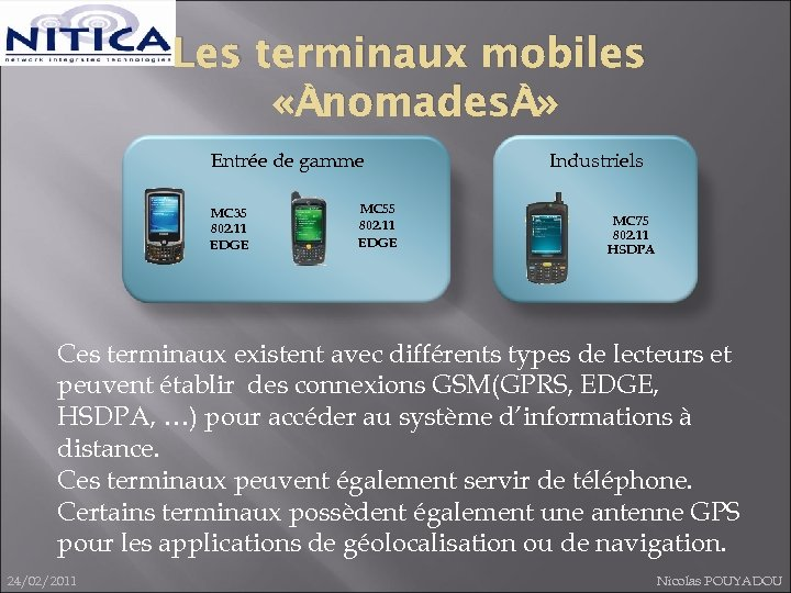 Les terminaux mobiles « nomades » Entrée de gamme MC 35 802. 11 EDGE