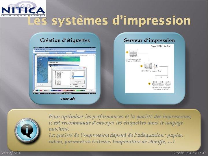 Les systèmes d'impression Création d'étiquettes Serveur d'impression Code. Soft Pour optimiser les performances et