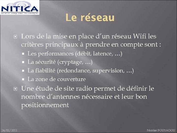 Le réseau Lors de la mise en place d'un réseau Wifi les critères principaux