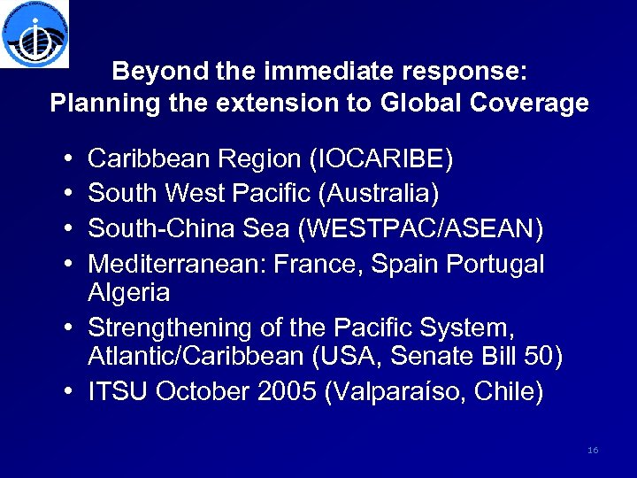 Beyond the immediate response: Planning the extension to Global Coverage • • Caribbean Region
