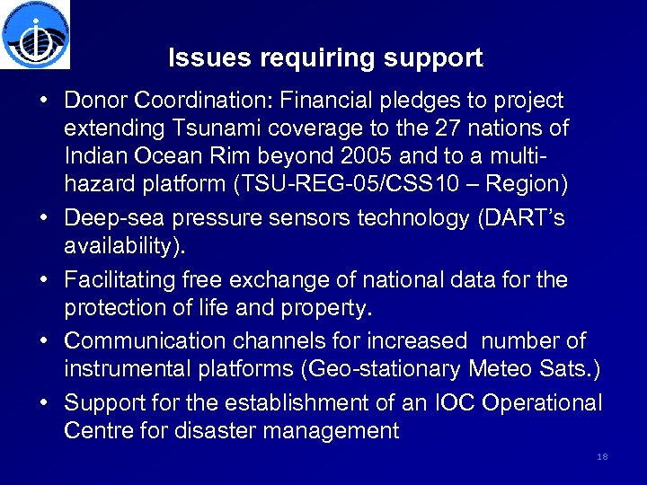 Issues requiring support • Donor Coordination: Financial pledges to project extending Tsunami coverage to