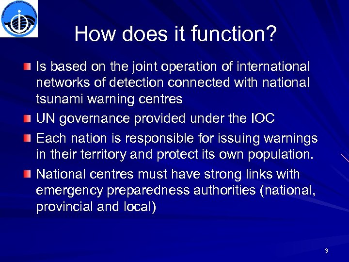 How does it function? Is based on the joint operation of international networks of