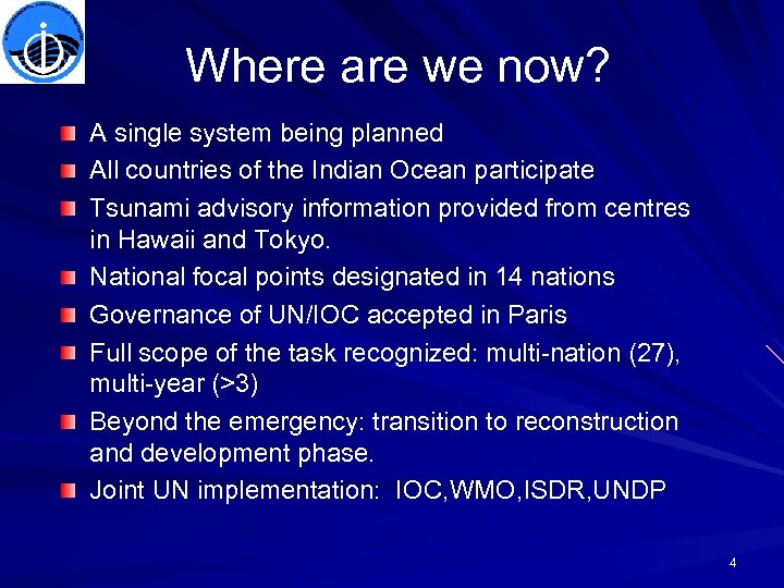 Where are we now? A single system being planned All countries of the Indian