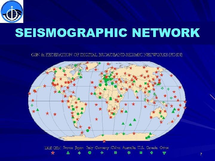 SEISMOGRAPHIC NETWORK 7