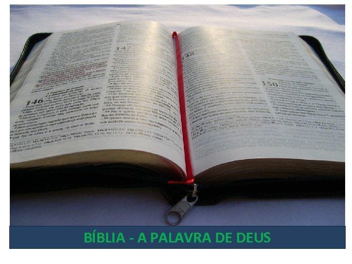 BÍBLIA - A PALAVRA DE DEUS