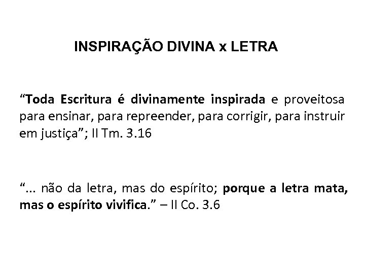 """INSPIRAÇÃO DIVINA x LETRA """"Toda Escritura é divinamente inspirada e proveitosa para ensinar, para"""