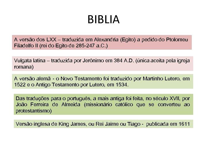 BIBLIA A versão dos LXX – traduzida em Alexandria (Egito) a pedido do Ptolomeu