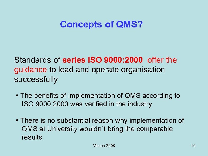 Concepts of QMS? Standards of series ISO 9000: 2000 offer the guidance to lead