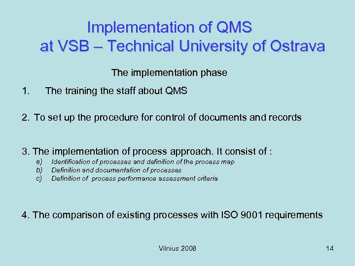 Implementation of QMS at VSB – Technical University of Ostrava The implementation phase 1.