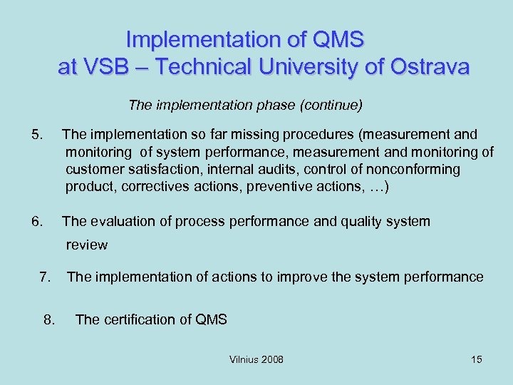 Implementation of QMS at VSB – Technical University of Ostrava The implementation phase (continue)